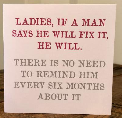 ladies if a man says he will fix it greeting card