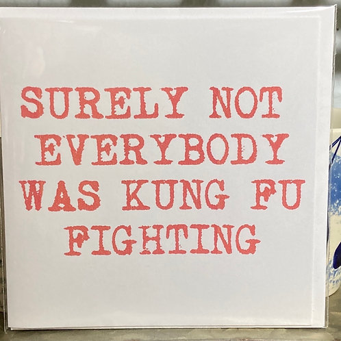 Surely not everybody was king fu fighting ... greeting card