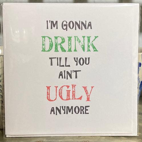 I'm gonna drink til .... greeting card