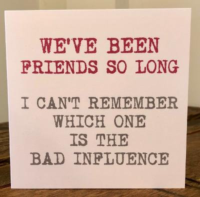 we've been friends so long i cant remember  greeting card
