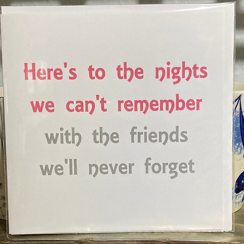 Here's to the nights we can't remember .... greeting card