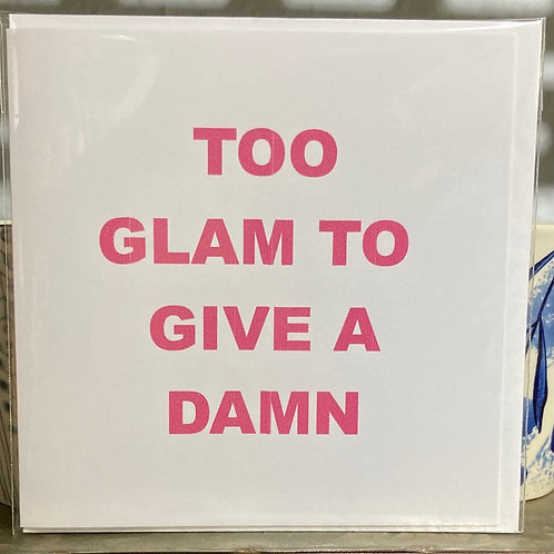 Too glam to give a damn .... greeting card
