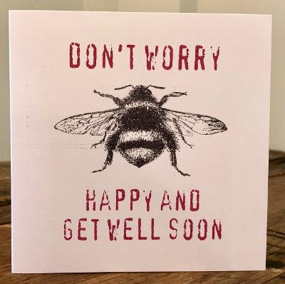 don't worry bee happy and get well soon greeting card