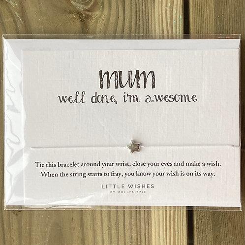 Bracelet Mum we'll done,  I'm Awesome
