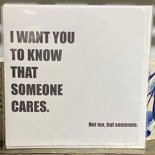 I want you to know that someone cares ..... greeting card