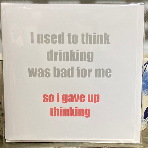 I used to think drinking .... greeting card