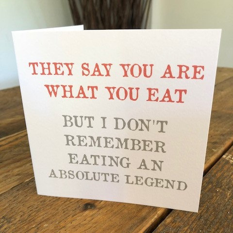 they say you are what you eat greeting card