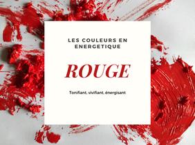 La symbolique énergétique des couleurs : Le Rouge