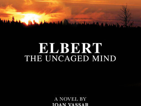 NEW BOOK ALERT: Elbert: The Uncaged Mind by Joan Vassar #audiobook #historicalfiction @jvassar0709