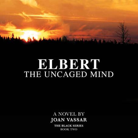 NEW BOOK ALERT: Elbert: The Uncaged Mind by Joan Vassar #audiobook #historicalfiction @jvassar0709