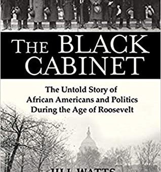 THE BLACK CABINET: The Untold Story of African Americans and Politics @jillmwatts #history