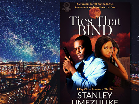 NEW BOOK ALERT: Ties That Bind by Stanley Umezulike #Crime #Thriller #Suspense @Stanumezulike