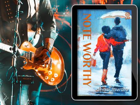 NEW BOOK ALERT: Note Worthy by Dhasi Mwale #Romance #Rockstar
