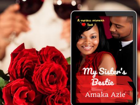 NEW BOOK ALERT: My Sister's Bestie by Amaka Azie #Romance #Africa
