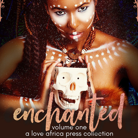 NEW BOOK ALERT: Enchanted: Volume One #folklore #anthology @loveafricapress