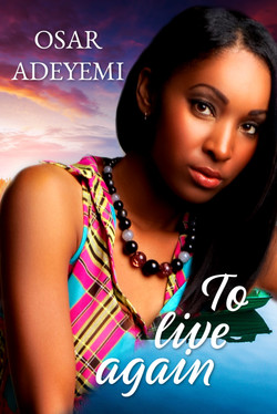 To Live Again by Osar Adeyemi