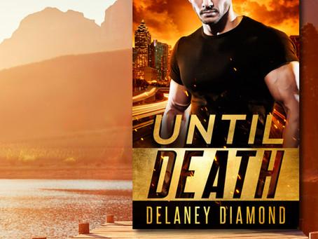 NEW BOOK ALERT: Until Death by Delaney Diamond #RomanticSuspense @DelaneyDiamond