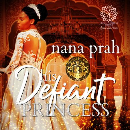AUDIOBOOK ALERT: His Defiant Princess by Nana Prah narrated by Alba Sumprim🎧