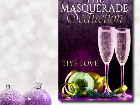 NEW BOOK ALERT: The Masquerade Seduction by Tiye Love #contemporaryromance
