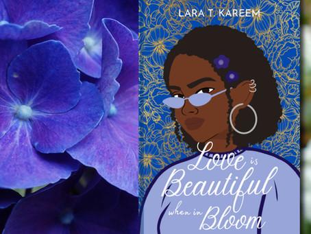 NEW BOOK ALERT: Love Is Beautiful When In Bloom by Lara T Kareem #anthology #shortstories