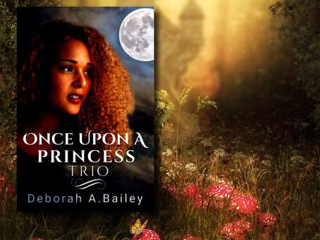 NEW BOOK ALERT: Once Upon A Princess Trio by Deborah A Bailey #FantasyRomance #PNR