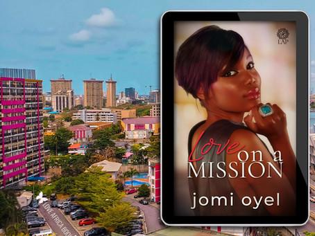NEW BOOK ALERT: Love on a Mission by Jomi Oyel #Romance #NewAdult @oyeprincessjjay