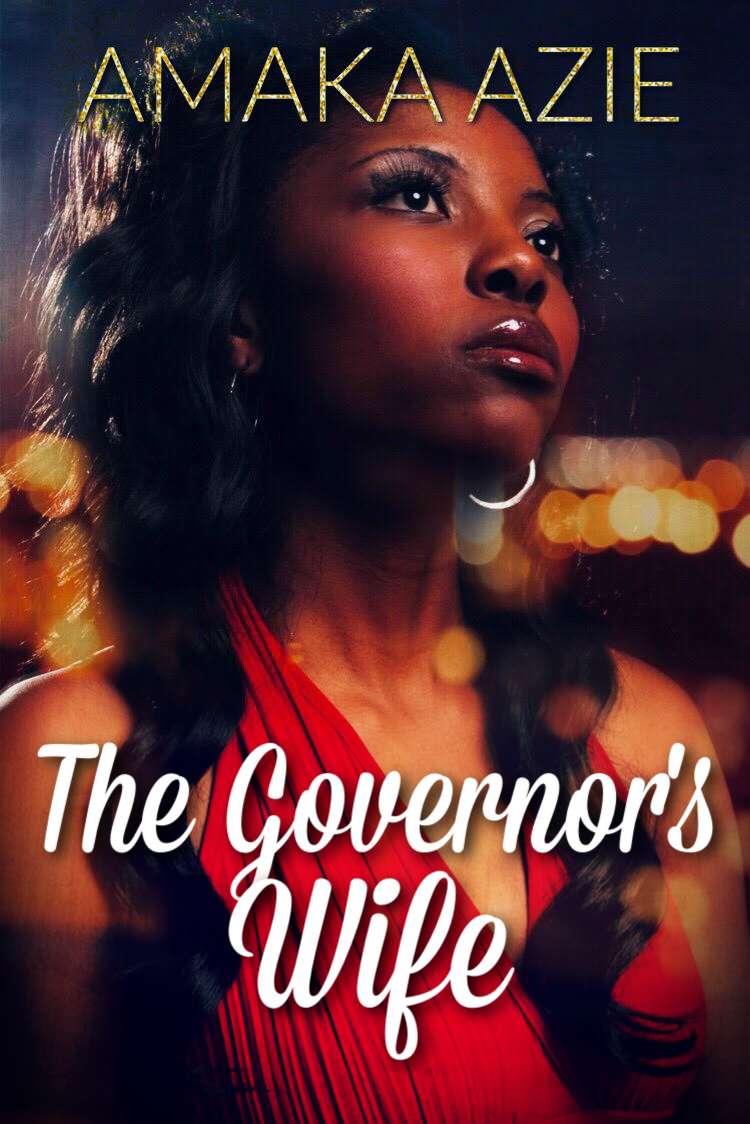 The Governor's Wife by Amaka Azie