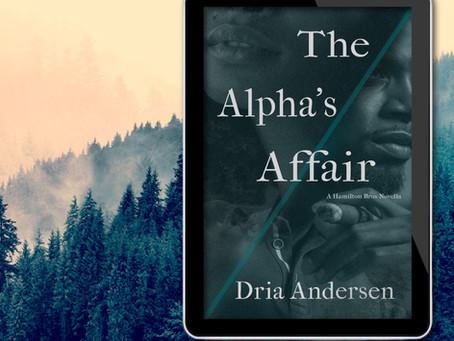 NEW BOOK ALERT: The Alpha's Affair by Dria Andersen #PNR #Shifters #KU @ItsAAndersen