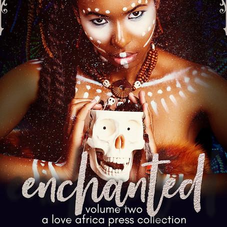 NEW BOOK ALERT: Enchanted: Volume Two #anthology @loveafricapress #halloweenreads
