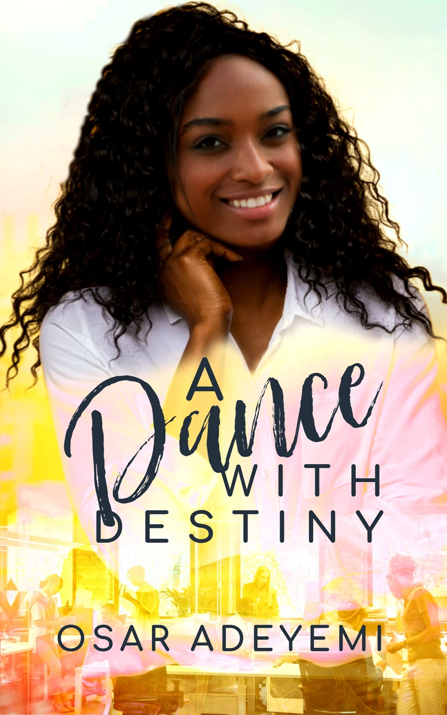 A Dance With Destiny by Osar Adeyemi