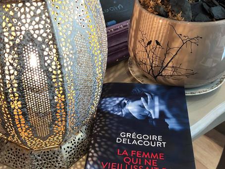 """""""La femme qui ne vieillissait pas""""  - Grégoire Delacourt"""