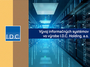 I.D.C. Holding, a.s. – Vývoj informačných systémov vo výrobe