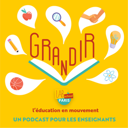 Grandir, le podcast