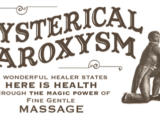 19th Century 'Hysteria' and … (ahem) Medicinal Masturbation