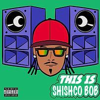 Shishco Bob-EP 2018.jpg