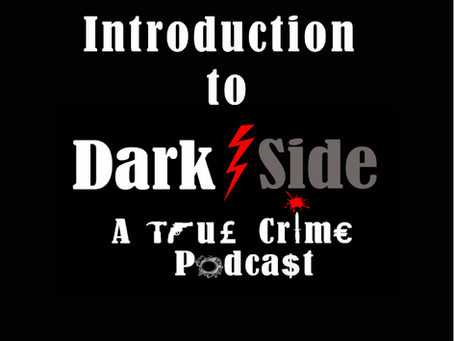 Introduction to Dark Side Podcast