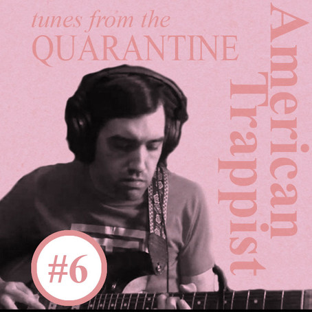 "Tunes from the Quarantine #6: American Trappist, ""...Rides Again"""