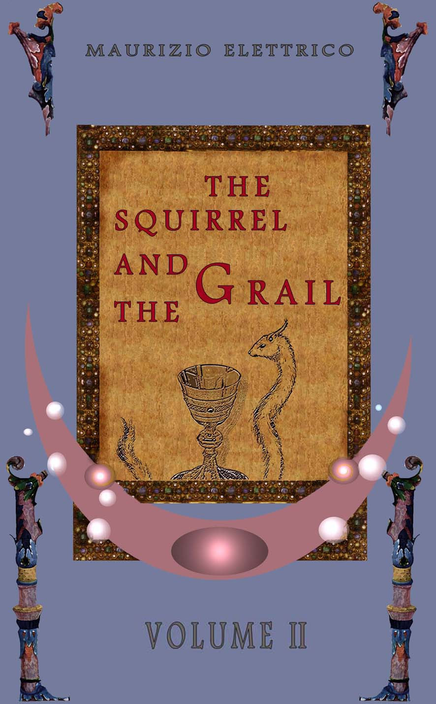 The squirrel and the Grail, Maurizio Elettrico, fantasy book, epic fantasy, science fiction, cyborg, new religions