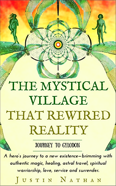 The Mystical Village That Rewired Reality by Justin Nathan