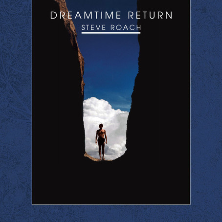 STEVE ROACH: Dreamtime Return (1988-2005)