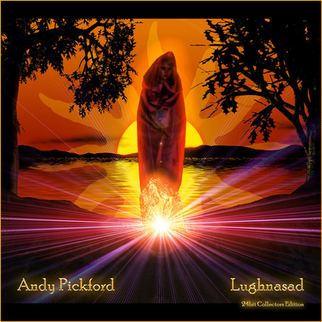 ANDY PICKFORD: LUGHNASAD 2020 24-bit COLLECTORS EDITION