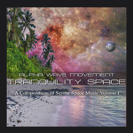 ALPHA WAVE MOVEMENT: Tranquility Space (2018) (FR)