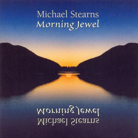 MICHAEL STEARNS: Morning Jewel (1980-2000) (FR)