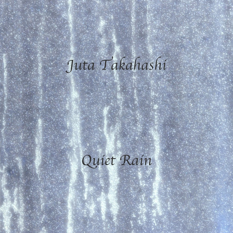 JUTA TAKAHASHI: Quiet Rain (Remastered) 2012
