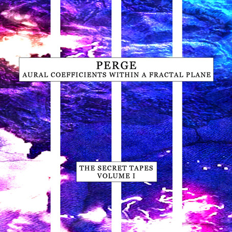 PERGE: Aural Coefficients Within a Fractal Plane (2016) (FR)