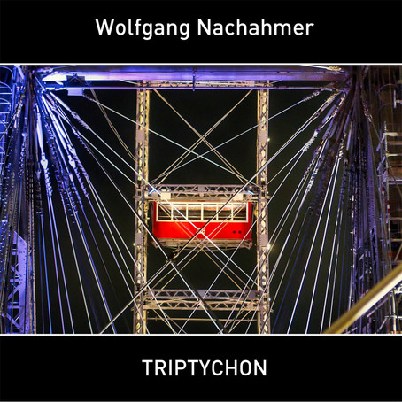 WOLFGANG NACHAHMER: Triptychon (2020)