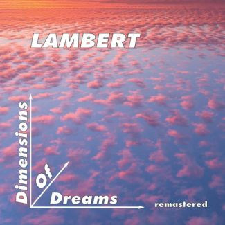 LAMBERT: Dimensions of Dreams (Remastered) (2019)
