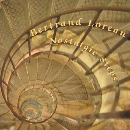 BERTRAND LOREAU: Nostalgic Steps (2013)
