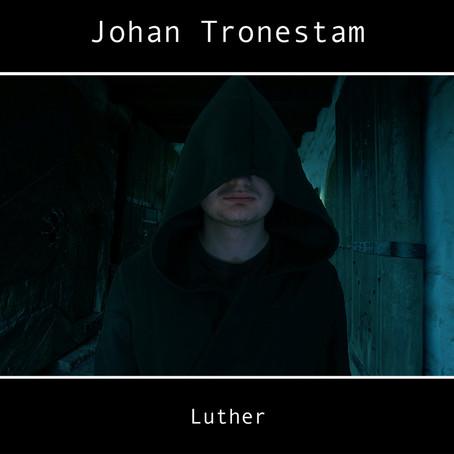 JOHAN TRONESTAM: Luther (2017) (FR)