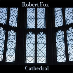 ROBERT FOX: Cathedral (2017) (FR)